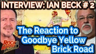 Ian Beck Talks About the Reaction to the Goodbye Yellow Brick Road Cover