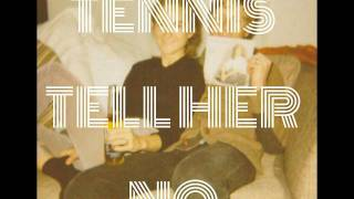 Tennis - Tell Her No (The Zombies cover)