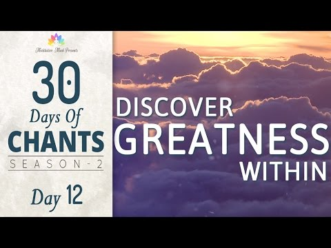 DISCOVER GREATNESS WITHIN with ABHUNG HAIN Mantra Meditation | 30 DAYS of CHANTS S2 - DAY12