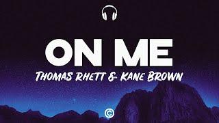 [ Lyrics 🎧 ] Thomas Rhett & Kane Brown - On Me Feat ( Ava Max )