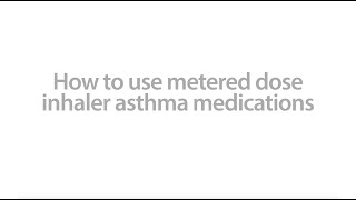 How to use Metered Dose Inhaler Asthma Medications