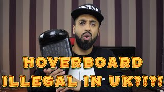 SEGWAY HOVERBOARD ILLEGAL & BANNED IN UK !?!?