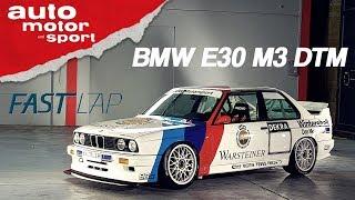 BMW E30 M3 DTM: Früher war einfach alles besser! - Fast Lap   auto motor und sport