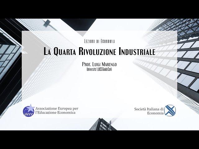 Prof. Luigi Marengo (SIE - LUISS Guido Carli) - La quarta rivoluzione industriale