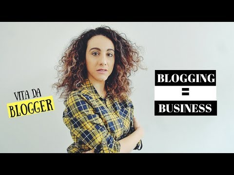 COME GUADAGNARE CON IL TUO BLOG? Fare blogging é fare business \\ VITA DA BLOGGER