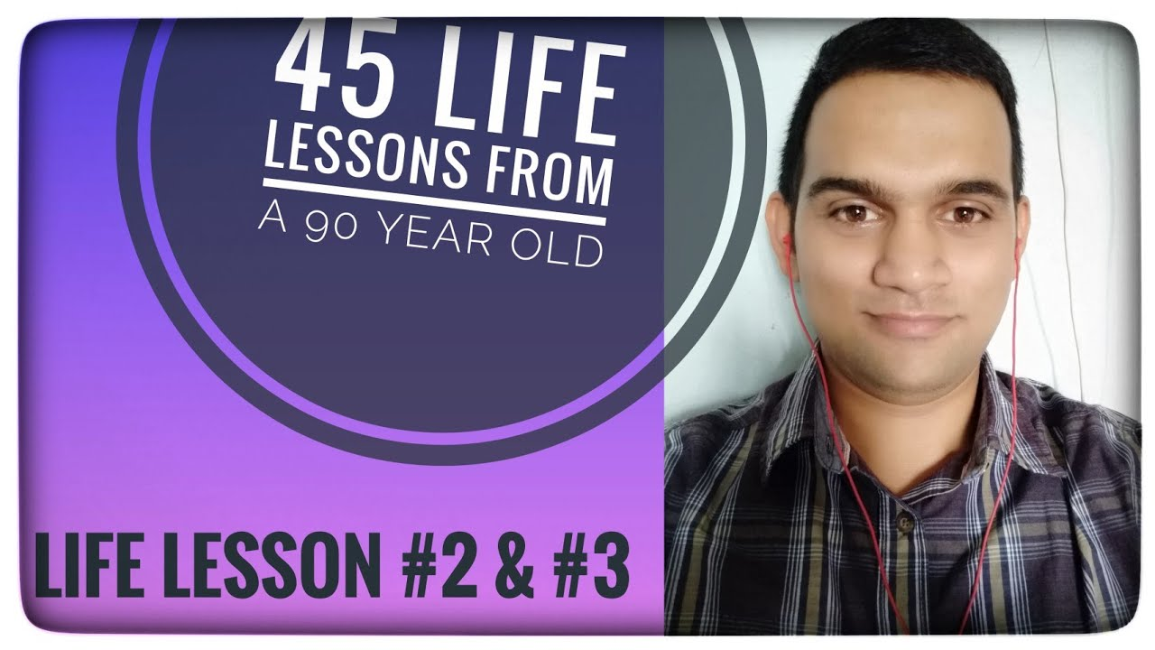 Part 2 - 45 life lessons from a 90 year old - YouTube
