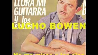Lucho Bowen - 15 De sus éxitos - ESPECTACULAR SELECCIÓN 1 - Colección Lujomar