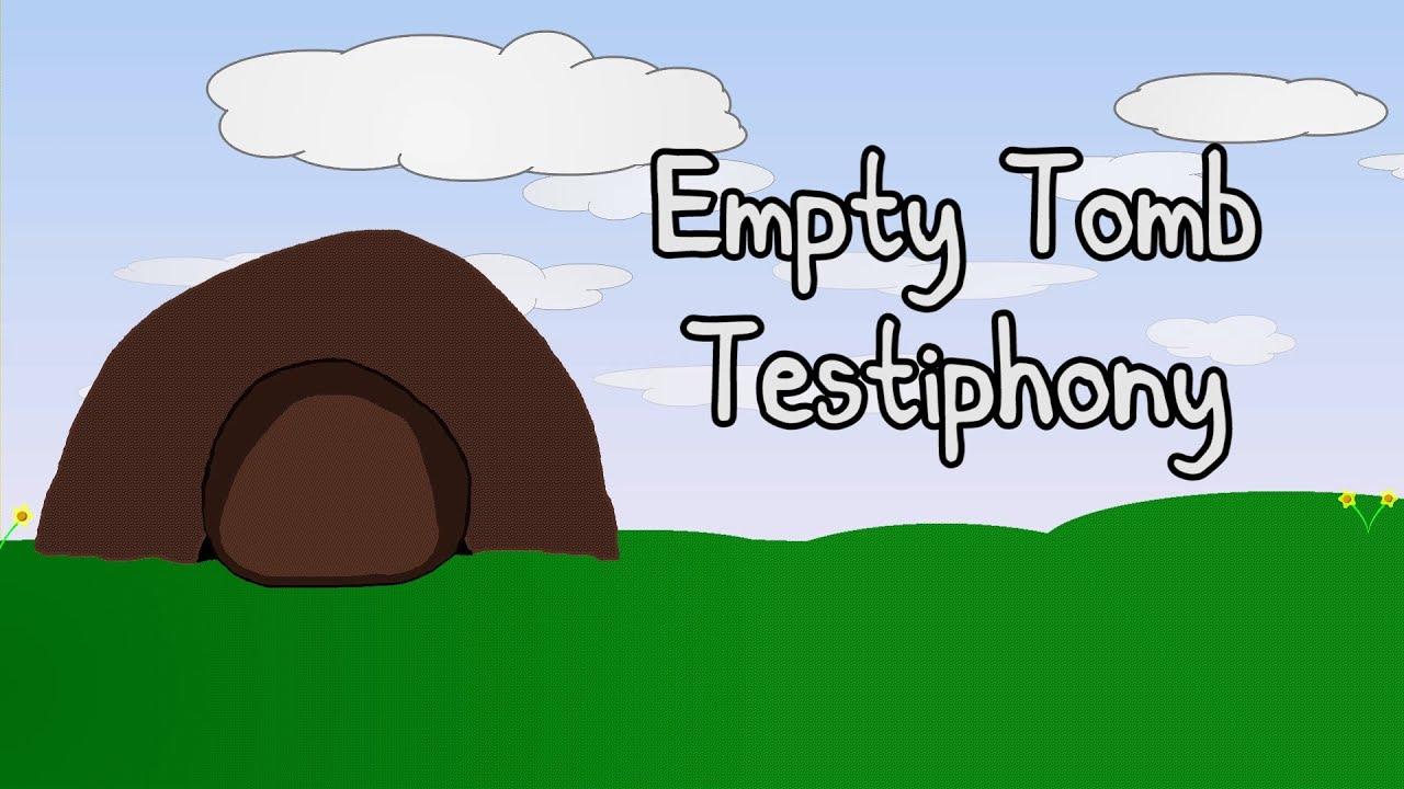 Empty Tomb Testiphony