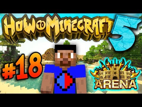 BATTLE ARENA! - How To Minecraft S5 #18