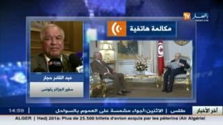 سفير الجزائر بتونس : هناك مساعي على أعلى مستوى لنزع الضريبة على دخول الجزائريين لتونس