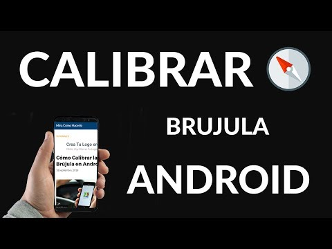 Cómo Calibrar la Brújula en Android
