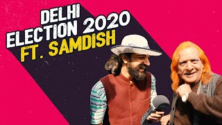 Delhi Election 2020 ft. Samdish