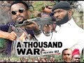 A THOUSAND WAR (THE MOVIE) - ZUBBY MICHEAL|SYLVESTER  MADU|NEW NIGERIAN NOLLYWOOD MOVIE