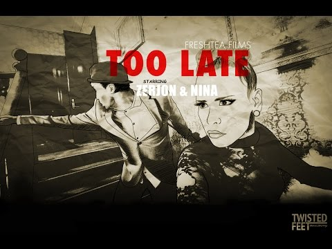 SALSA HIPHOP TANGO FUSION - NINA & ZERJON / TOO LATE/OFFICIAL VIDEO