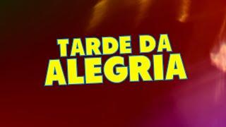 VEM AÍ A TARDE DA ALEGRIA - SÁBADO 14H
