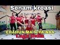 CHAHUN MAIN YA NAA/LAGU INDIA/GOYANG INDIA/SENAM KREASI