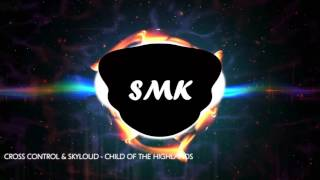 Cross Control & Skyloud - Child Of The Highlands