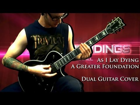 As I Lay Dying - A Greater Foundation (Dual Guitar Cover)