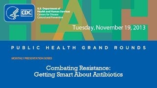Combating Resistance: Getting Smart About Antibiotics