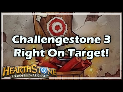 [Hearthstone] Challengestone 3: Right On Target!