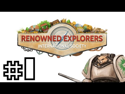 Renowned Explorers International Society - Let's Play! - Part 1