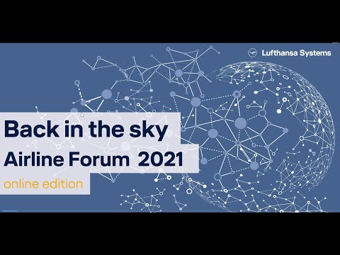 Welcome to the Airline Forum 2021 virtual - Throwback / Lufthansa Systems