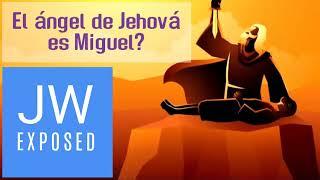 El ángel de Jehová es superior a Miguel - Testigos de Jehová