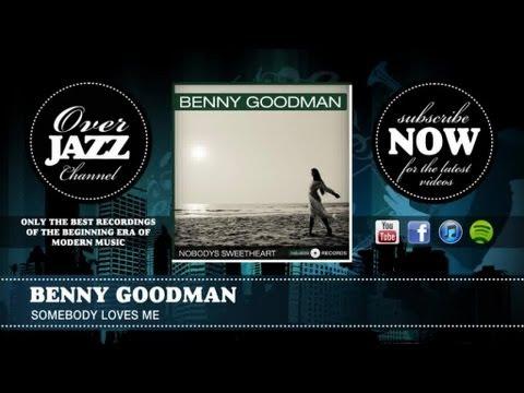 Benny Goodman - Somebody Loves Me (1936) mp3