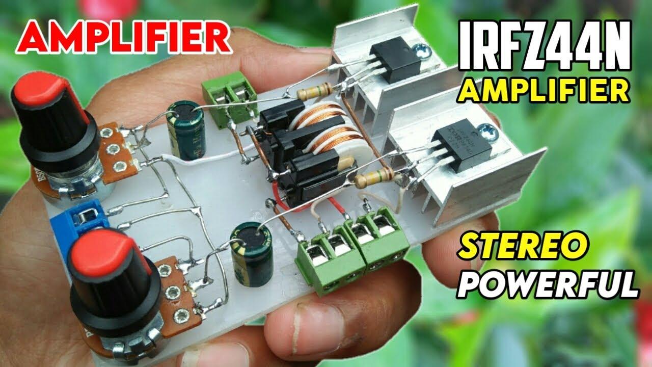Diy Powerful Ultra Bass Stereo Amplifier Using Irfz44n