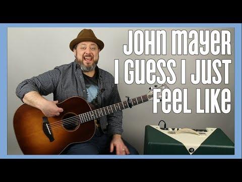 John Mayer - I Guess I Just Feel Like (No Barre Chords)
