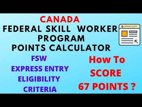 CANADA Federal Skill Worker Program Points Calculator | How To Score 67 Points? |EE Eligibility