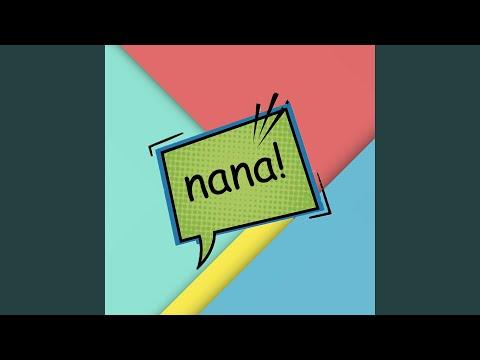 Nana!