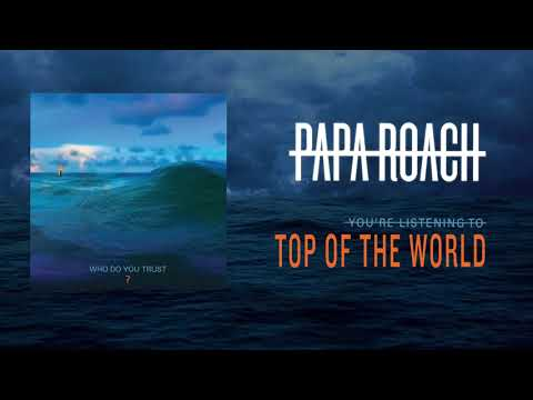 Papa Roach - Top Of The World (Official Audio) Mp3