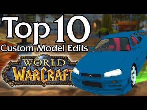 Top 10 Custom Model Edits in World of Warcraft