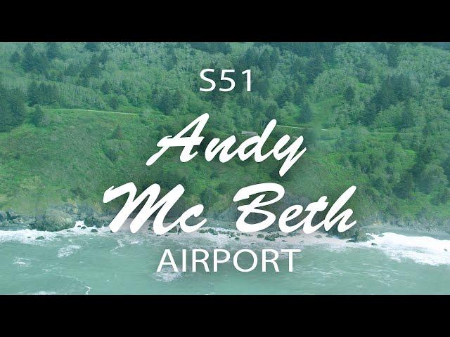 Watch us fly into the Klamath Glen Andy McBeth Airport (S51)-California (LandingPatterns)