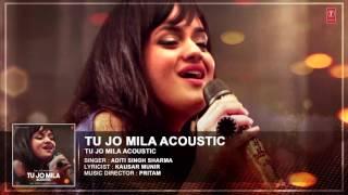 Tu Jo Mila Full Audio Song I Acoustics I Aditi Singh Sharma