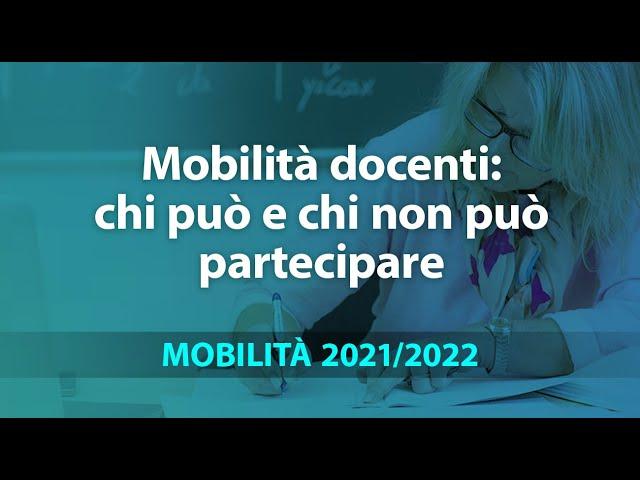 Mobilità docenti 2021/22: chi può e chi non può partecipare