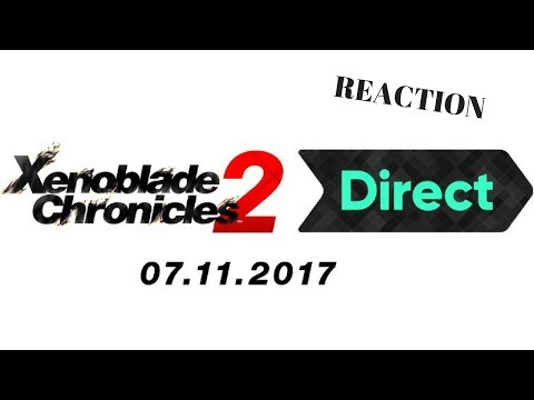 XENOBLADE CHRONICLES 2 DIRECT REACTION!!!
