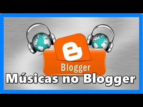 Como colocar músicas no Blogger