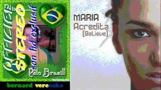 Maria - Acredita (believe)