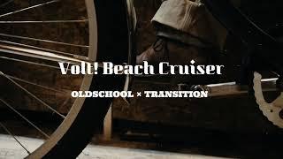 【Trailer】OLDSCHOOL×TRANSITION  VOLT!BMX VOLT!BEACHCRUISER
