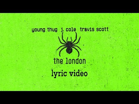 Young Thug, J.Cole, Travis Scott   The London  (Lyrics)