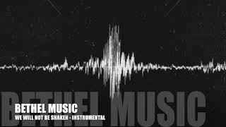 Bethel Music - We Will Not Be Shaken - Instrumental Track