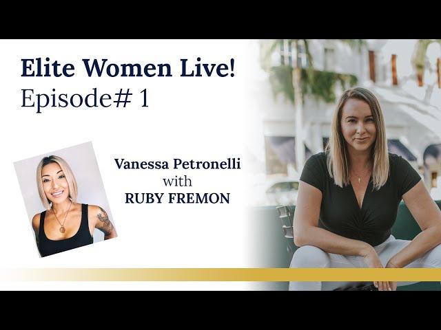 Elite Women Live! Episode 1 w/ guest RUBY FREMON