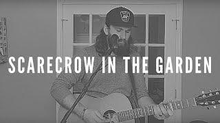 Scarecrow In The Garden - Chris Stapleton (Cover)