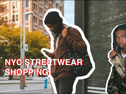WHERE TO SHOP FOR STREETWEAR IN NEW YORK - vlog #22