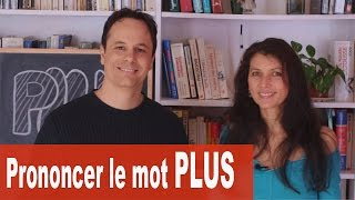 How to pronounce the word PLUS in French correctly