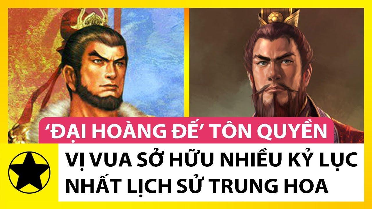 """Tôn Quyền - """"Đại Hoàng Đế"""" Tài Giỏi Nhất Lịch Sử Trung Hoa"""