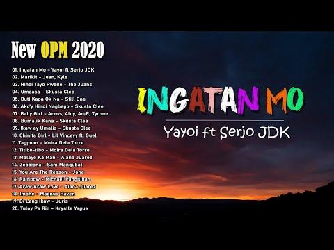 New OPM 2020 - Top Tagalog Songs Playlist - Ingatan Mo, Marikit, Umaasa, Baby Girl,...