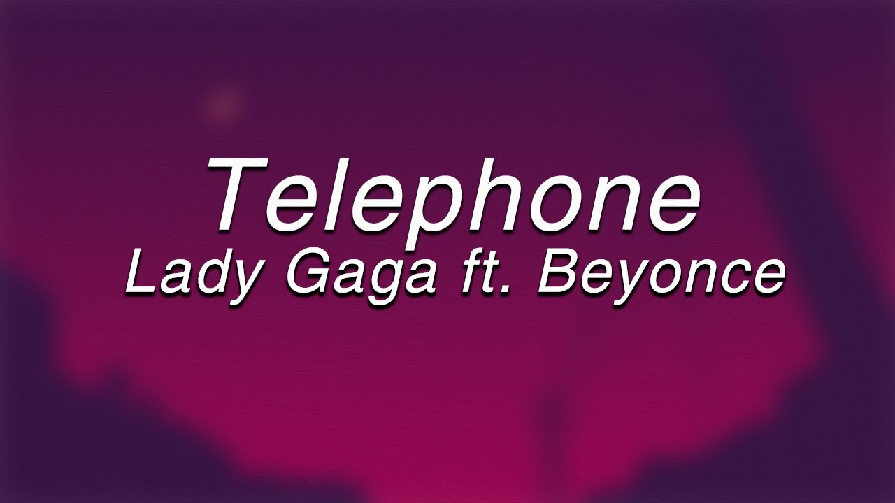 Download Lady Gaga - Telephone ft. Beyoncé(Lyrics)